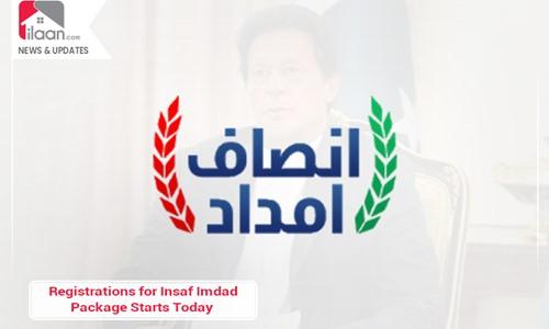 Registrations for Insaf Imdad Package Starts Today