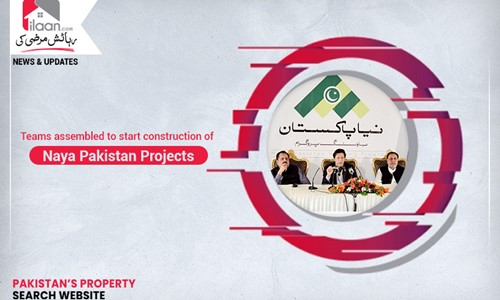 Teams assembled to start construction of Naya Pakistan Projects