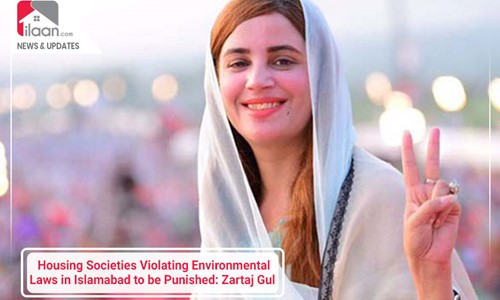 Housing Societies Violating Environmental Laws in Islamabad to be Punished