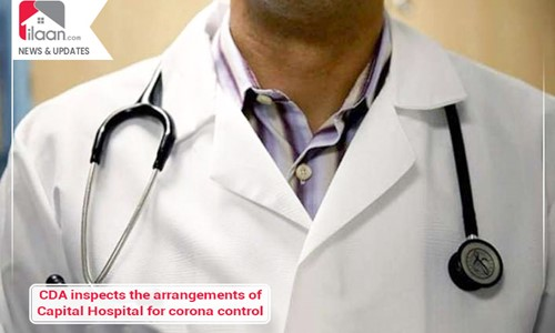CDA inspects the arrangements of Capital Hospital for corona control
