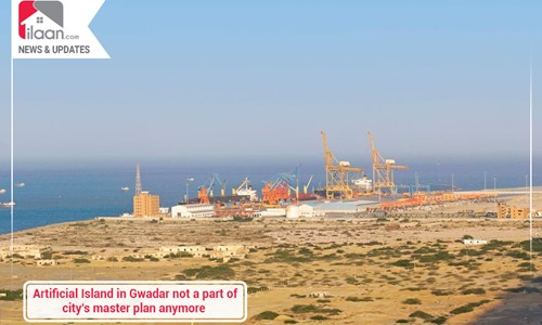 Artificial Island in Gwadar not a part of city's master plan anymore