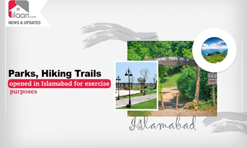 Parks, hiking trails opened in Islamabad under strict SOPs