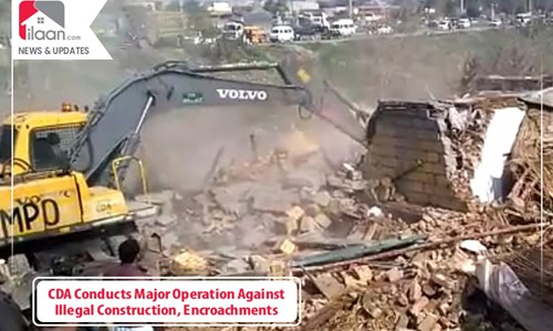 CDA Conducts Major Operation Against Illegal Construction, Encroachments