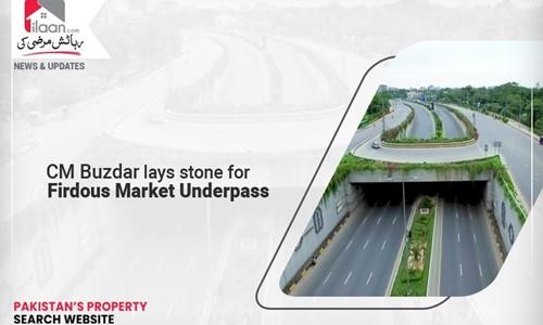 CM Buzdar lays stone for Firdous Market Underpass