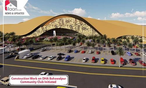Construction Work on DHA Bahawalpur Community Club Initiated