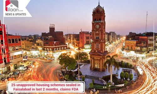 25 unapproved housing schemes sealed in Faisalabad in last 2 months, claims FDA