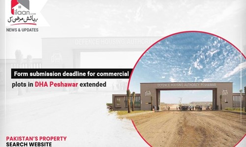 Form submission deadline for commercial plots in DHA Peshawar extended
