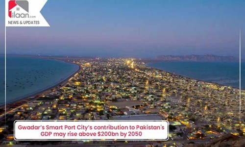 Gwadar's Smart Port City's contribution to Pakistan's GDP may cross $200bn by 2050