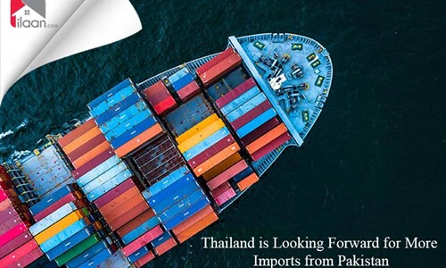 Thailand is Looking Forward for More Imports from Pakistan