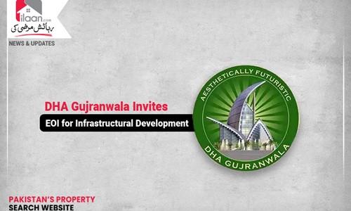 DHA Gujranwala Invites EOI for Infrastructural Development