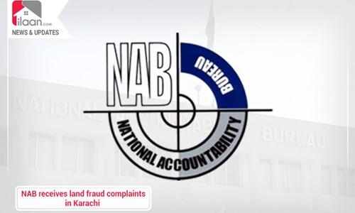 NAB receives land fraud complaints in Karachi