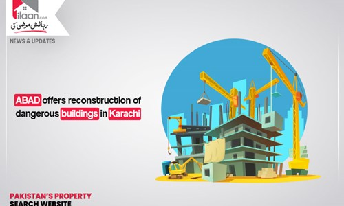 ABAD offers reconstruction of dangerous buildings in Karachi