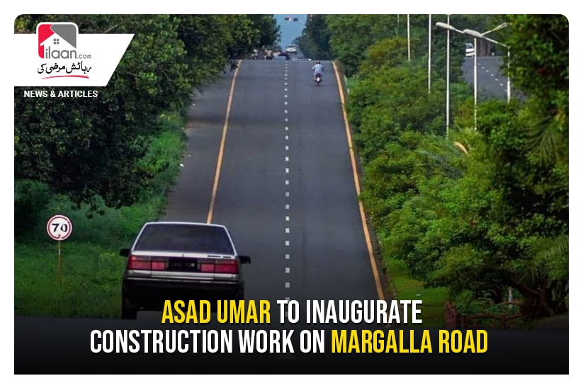 Asad Umar to inaugurate construction work on Margalla Road