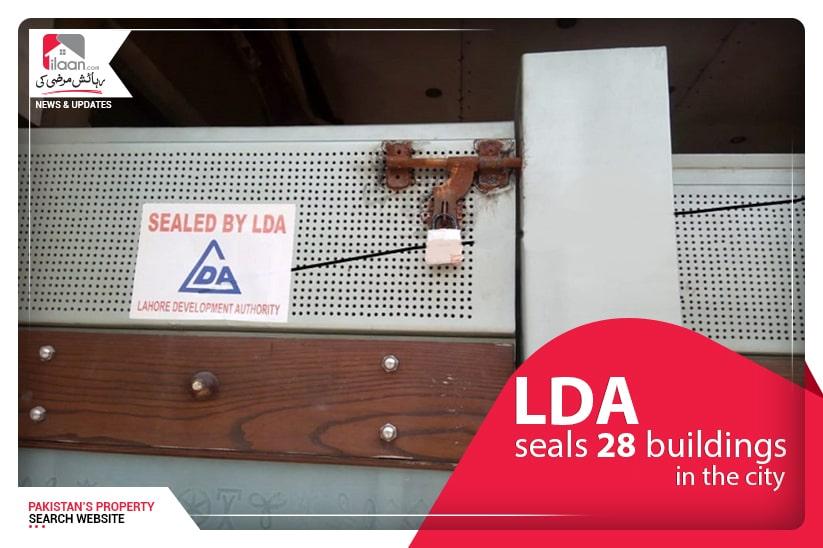 LDA seals 28 buildings in the city