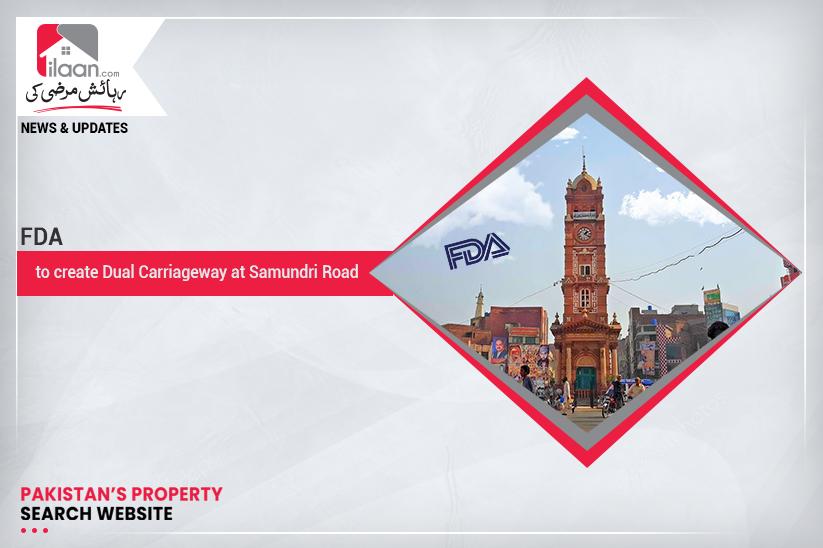 FDA to create Dual Carriageway at Samundri Road
