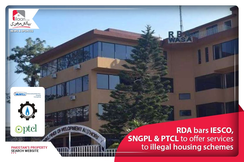 RDA bars IESCO, SNGPL & PTCL to offer services to illegal housing schemes