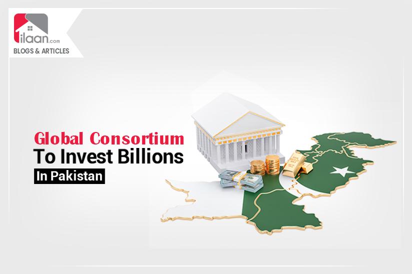 Global Consortium to invest billions in Pakistan