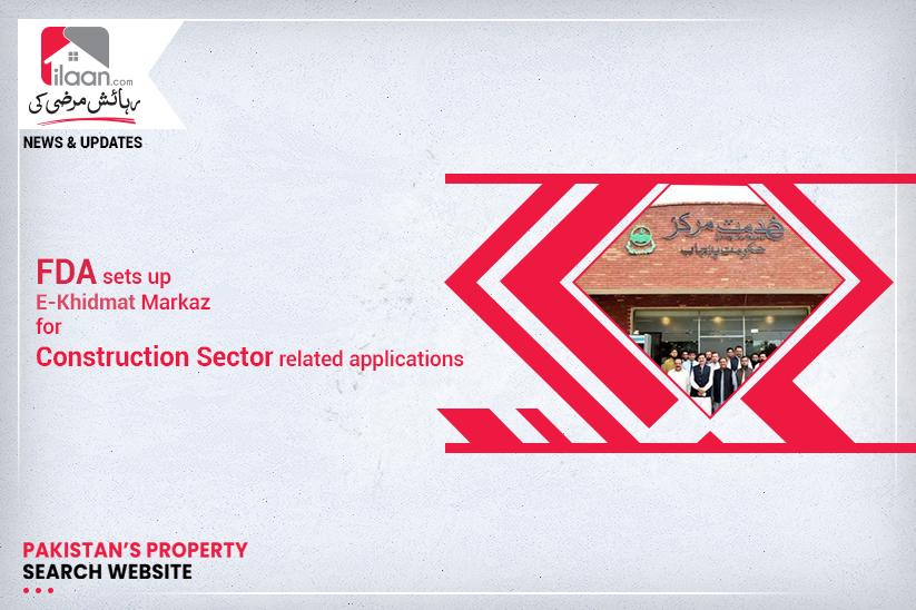 FDA sets up E-Khidmat Markaz for Construction Sector related applications