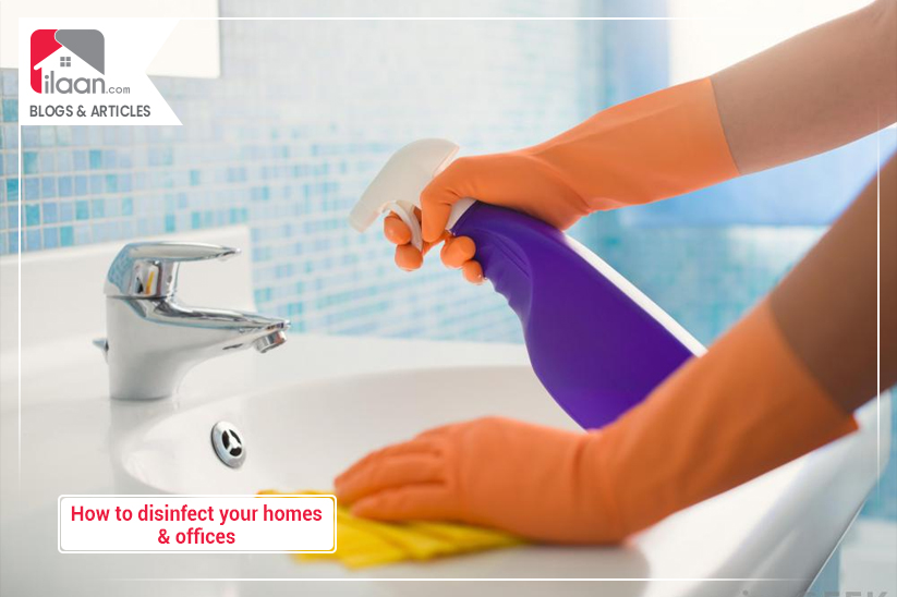 How to Disinfect Your Homes & Offices – Best Practices to Maintain Cleanliness