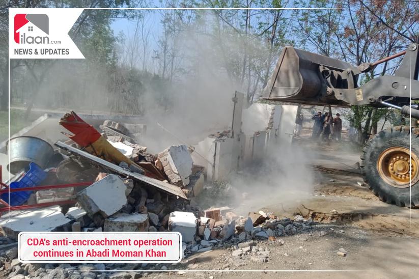 CDA's anti-encroachment operation continues in Abadi Moman Khan
