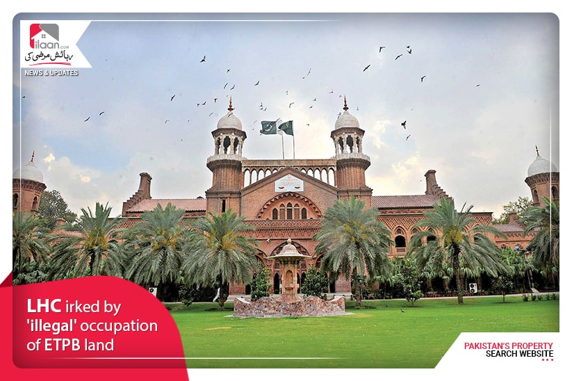 LHC irked by 'illegal' occupation of ETPB land
