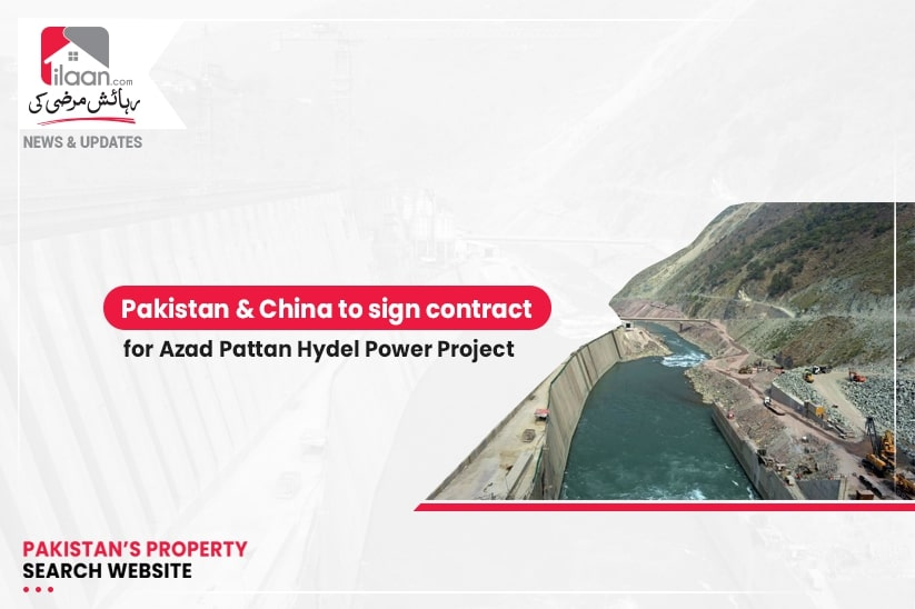 Pakistan & China to sign contract for Azad Pattan Hydel Power Project