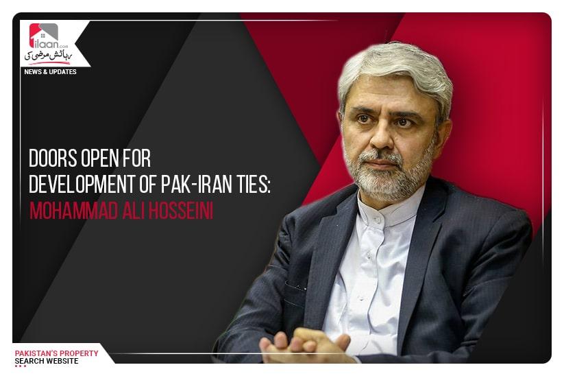 Doors open for development of Pak-Iran ties: Mohammad Ali Hosseini