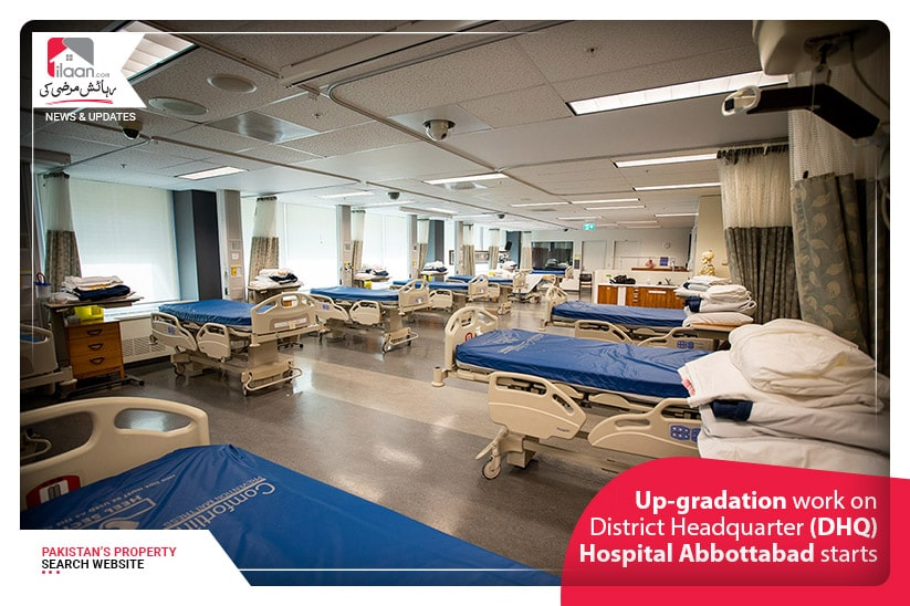 Up-gradation work on District Headquarter (DHQ) Hospital Abbottabad starts