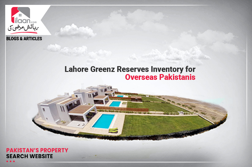 Lahore Greenz Reserves Inventory for Overseas Pakistanis