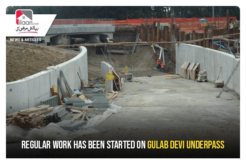 Regular work has been started on Gulab Devi underpass