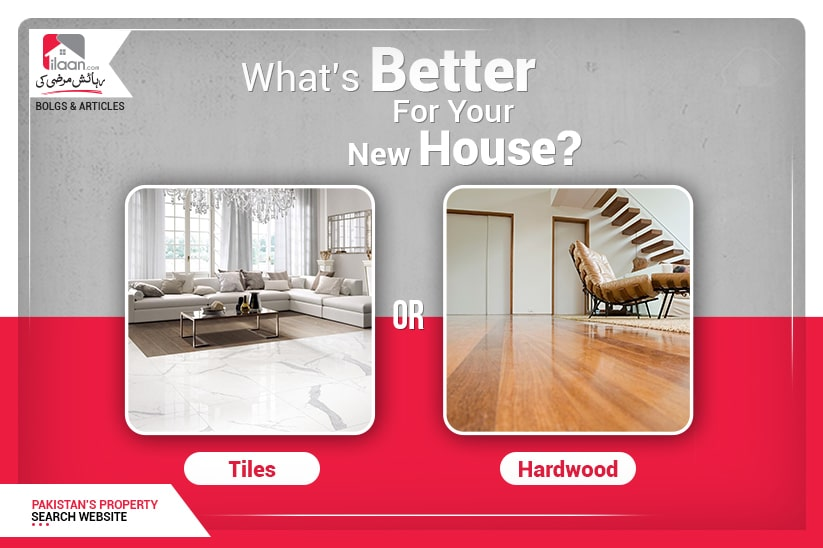 What's better for your new house? Tiles or Hardwood?