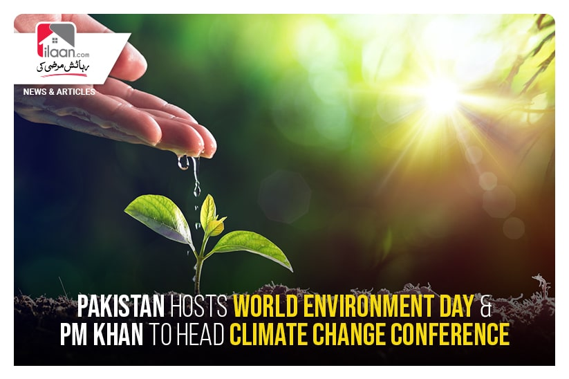 Pakistan hosts World Environment Day & PM Khan to head Climate Change Conference