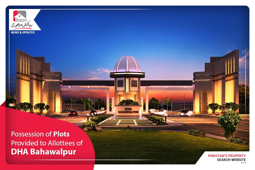 Possession of plots provided to allottees of DHA Bahawalpur