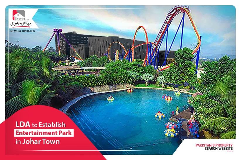 LDA to Establish Entertainment Park in Johar Town