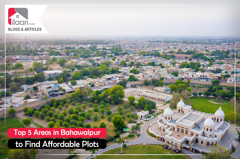 Top 5 Areas in Bahawalpur to Find Affordable Plots during COVID-19