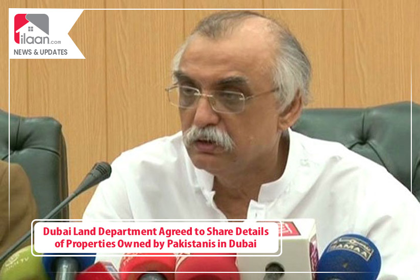 Dubai Land Department Agreed to Share Details of Properties Owned by Pakistanis in Dubai