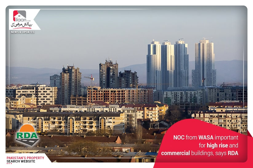 NOC from WASA important for high rise and commercial buildings, says RDA
