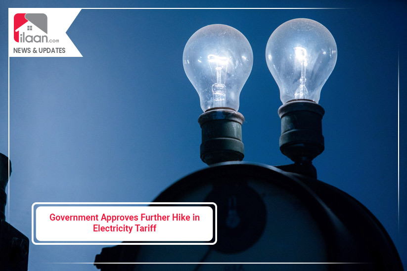 Government Approves Further Hike in Electricity Tariff