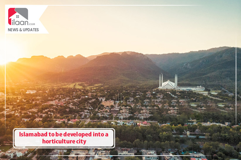 Islamabad to be developed into a horticulture city