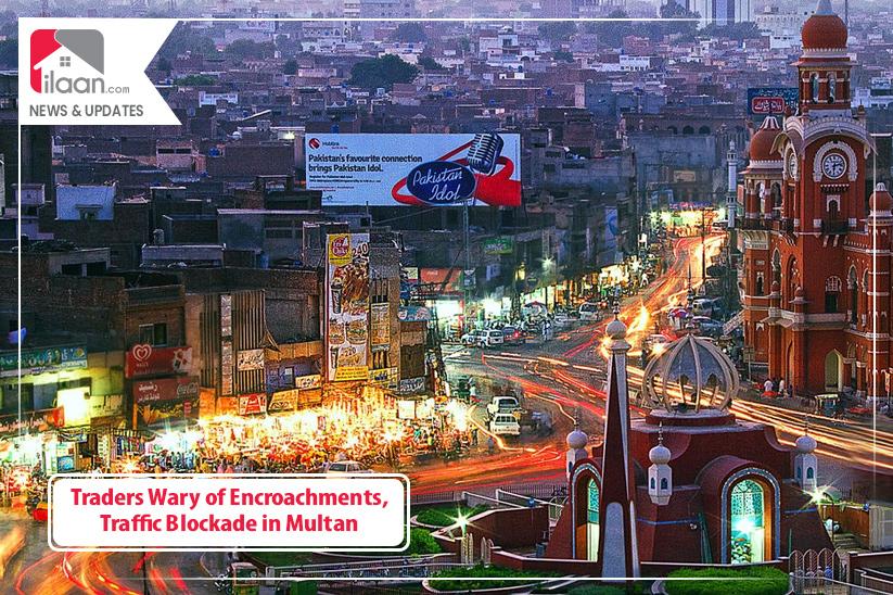 Traders Wary of Encroachments, Traffic Blockade in Multan