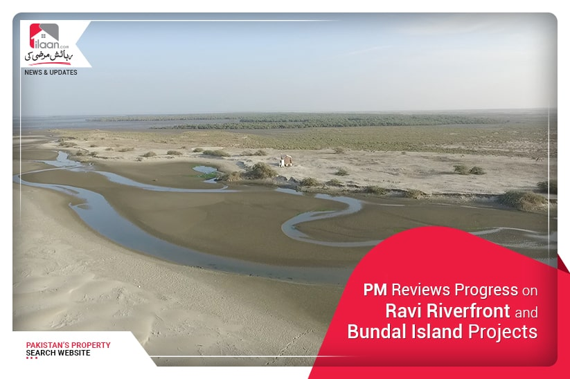 PM Reviews Progress on Ravi Riverfront and Bundal Island Projects