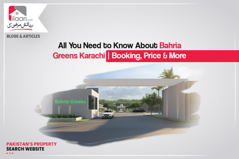All you need to know about Bahria Greens Karachi l Booking details, price, and more
