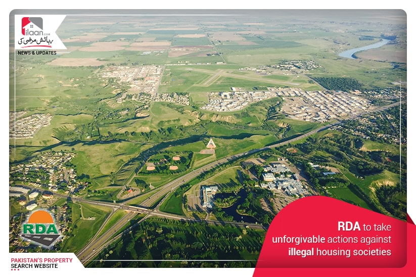 RDA To Take Unforgivable Actions Against Illegal Housing Societies