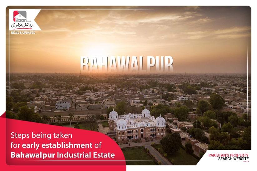 Early Establishment of Bahawalpur Industrial Estate