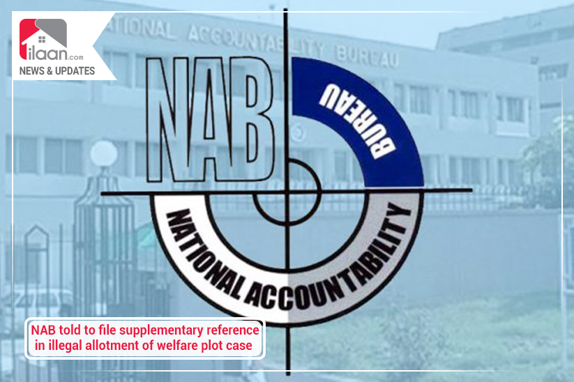 NAB told to file supplementary reference in illegal allotment of welfare plot case