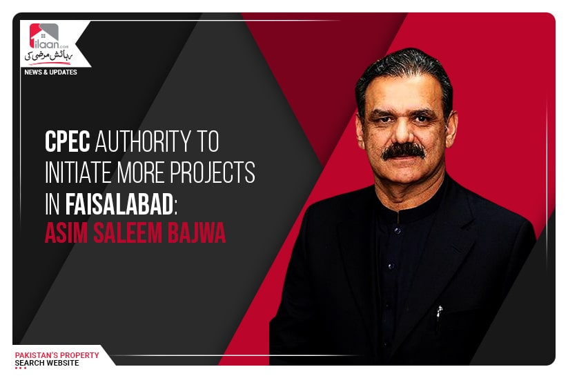 CPEC Authority to initiate more projects in Faisalabad: Asim Saleem Bajwa