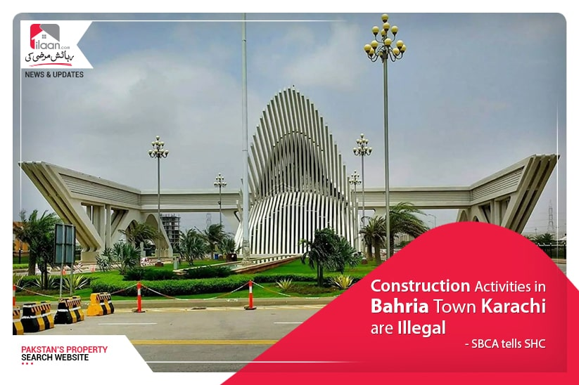 Construction activities in Bahria Town Karachi are illegal: SBCA tells SHC