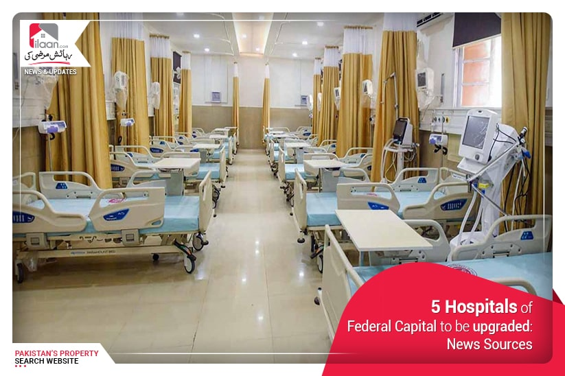 5 Hospitals of Federal Capital to be upgraded: News Sources