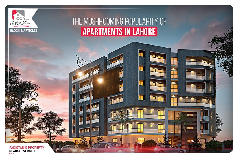 The Mushrooming Popularity of Apartments in Lahore