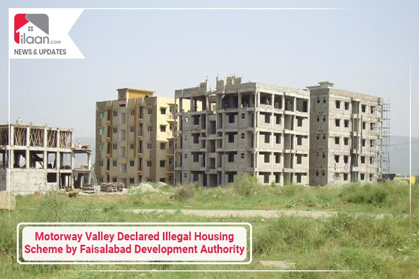 Motorway Valley Declared Illegal Housing Scheme by Faisalabad Development Authority